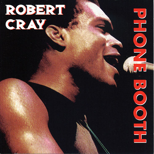 Heritage Of The Blues: Phone Booth de Robert Cray
