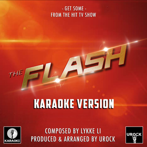 Get Some (From 'The Flash') (Karaoke Version) by Urock