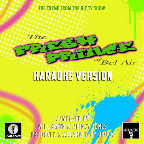 The Fresh Prince Of Bel-Air (From 'The Fresh Prince Of Bel-Air') (Karaoke Version) by Urock