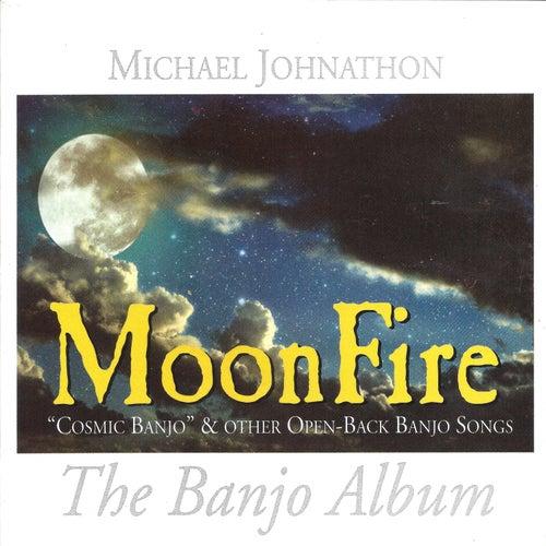 Moonfire: The Banjo Album de Michael Johnathon