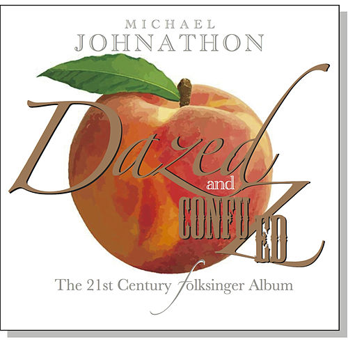 Dazed & Confuzed de Michael Johnathon
