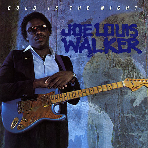 Cold Is The Night von Joe Louis Walker