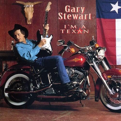 I'm A Texan by Gary Stewart