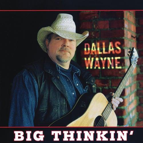 Big Thinkin' de Dallas Wayne