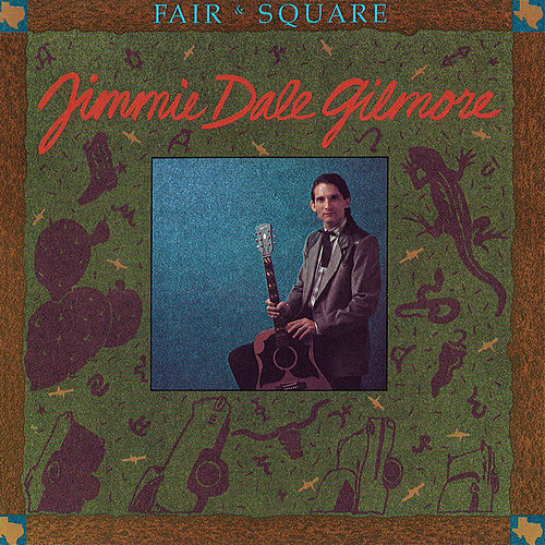 Fair & Square de Jimmie Dale Gilmore