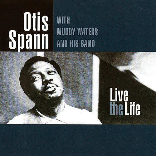 Live The Life von Otis Spann