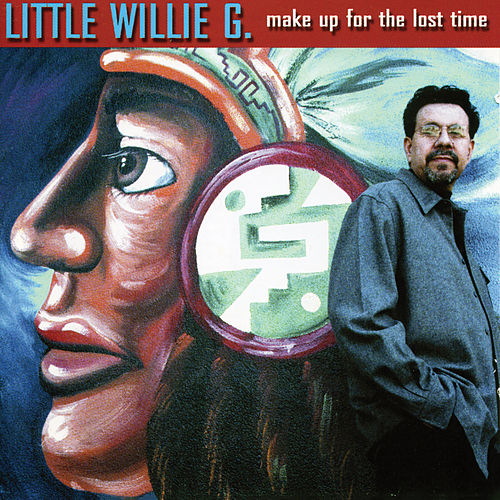 Make Up For The Lost Time de Little Willie G.