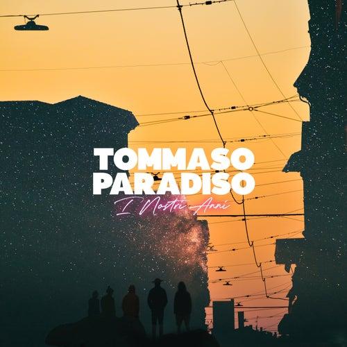 I Nostri Anni di Tommaso Paradiso