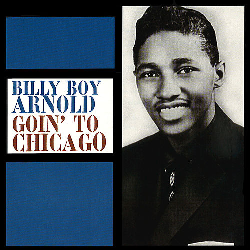 Goin' To Chicago de Billy Boy Arnold