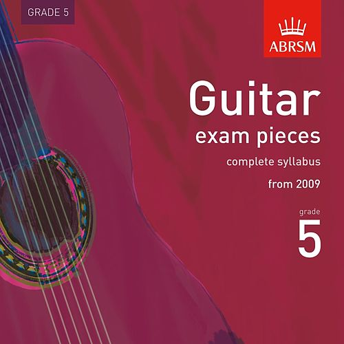 Guitar Exam Pieces from 2009, ABRSM Grade 5 by Miloš Karadaglić