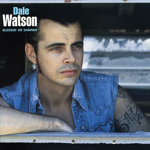 Blessed Or Damned de Dale Watson