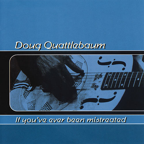 If You've Ever Been Mistreated by Doug Quattlebaum