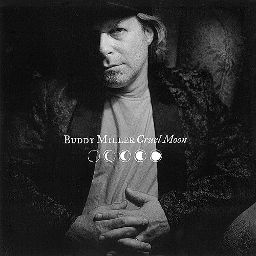 Cruel Moon by Buddy Miller