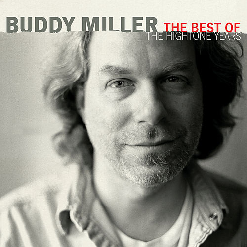 The Best Of The Hightone Years by Buddy Miller