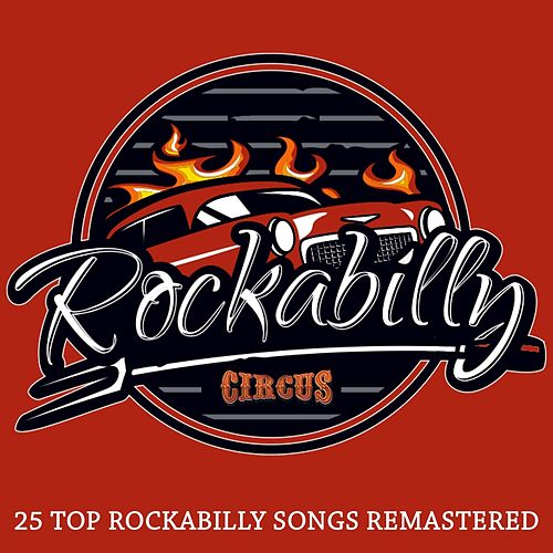 Rockabilly Circus (25 Top Rockabilly Songs Remastered) by Various Artists