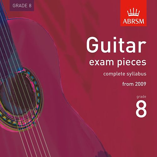 Guitar Exam Pieces from 2009, ABRSM Grade 8 by Ray Burley