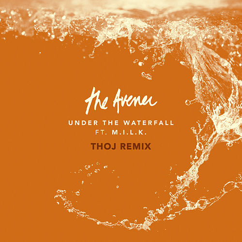 Under The Waterfall (Thoj Remix) von The Avener