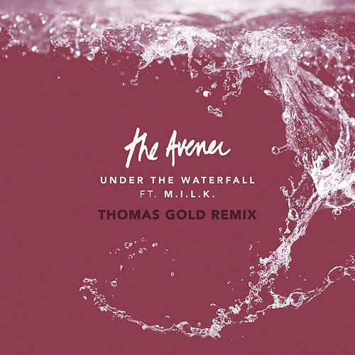Under The Waterfall (Thomas Gold Remix) by The Avener