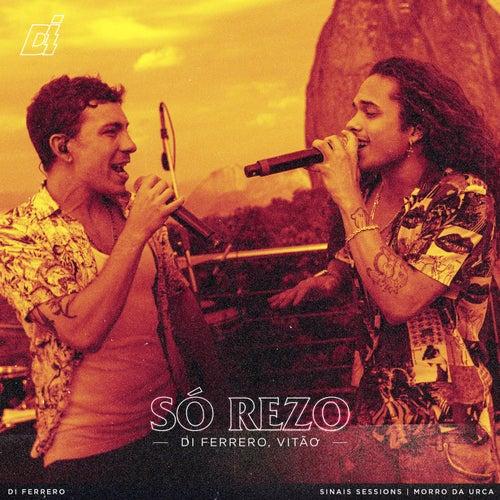 Só Rezo (Ao Vivo) by Di Ferrero