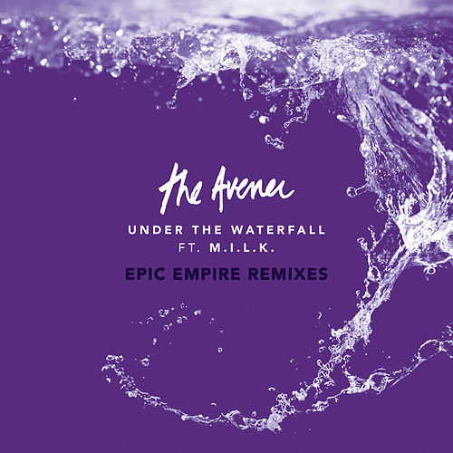 Under The Waterfall (Epic Empire Remixes) von The Avener