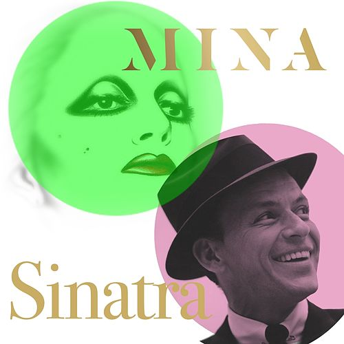 Mina & sinatra (Incredibile raccolta di Mina e Frank Sinatra) by Various Artists