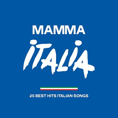 Mamma italia (25 Best Hits Italian Songs) de Various Artists