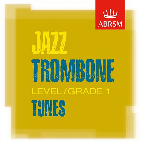 ABRSM Jazz Trombone Tunes, Grade 1 de Various Artists