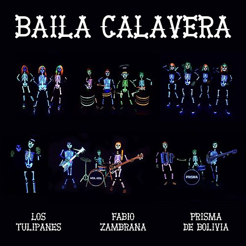 Baila Calavera (feat. Los Tulipanes & Prisma de Bolivia) de Fabio Zambrana