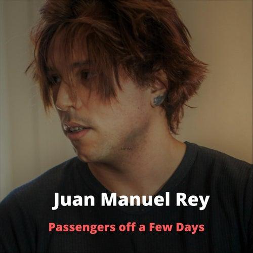 Passengers Off a Few Days de Juan Manuel Rey