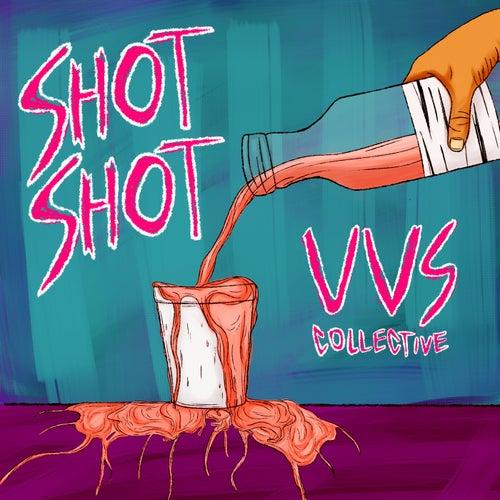 Shot Shot by Vvs Collective