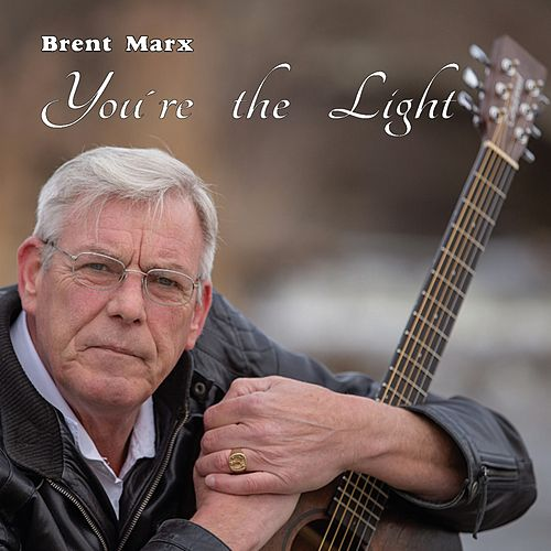You're the Light by Brent Marx
