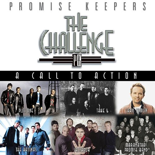 Promise Keepers: The Challenge - A Call To Action by Maranatha! Promise Band