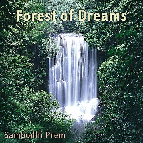 Forest of Dreams by Sambodhi Prem