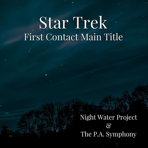 Star Trek First Contact Main Title by Night Water Project