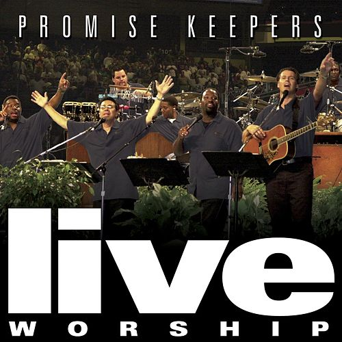Promise Keepers Live Worship - 2002 by Maranatha! Promise Band