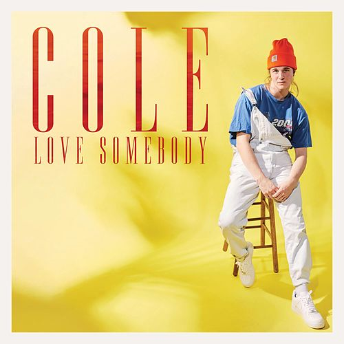 Love Somebody by Cole Hennessey
