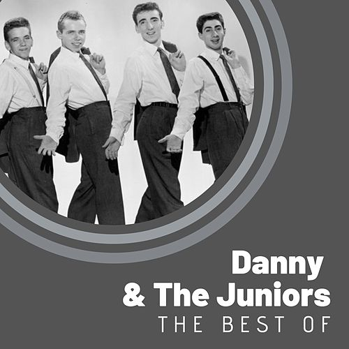 The Best of Danny & The Juniors von Danny and the Juniors