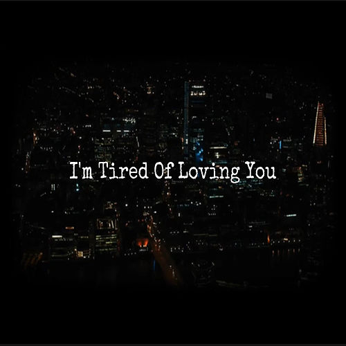 I'm Tired Of Loving You de What's Next?