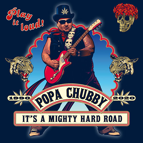 It's A Mighty Hard Road fra Popa Chubby