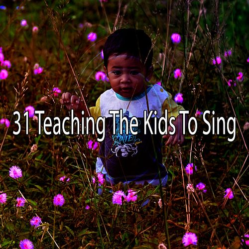 31 Teaching the Kids to Sing de Canciones Infantiles