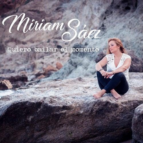 Quiero Bailar el Momento by Miriam Sáez