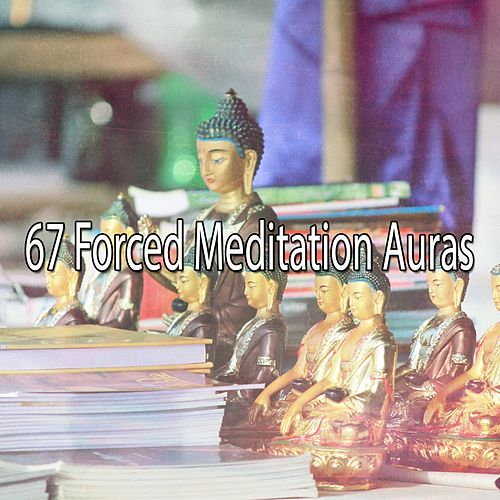67 Forced Meditation Auras di Lullabies for Deep Meditation
