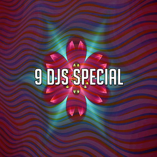 9 Djs Special by Ibiza Dance Party