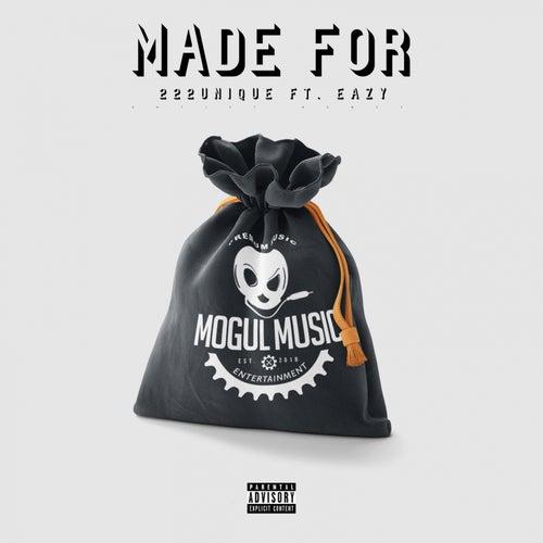 Made For (feat. Eazy) de 222Unique