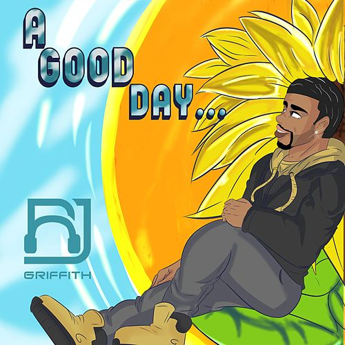 A Good Day... by RJ Griffith