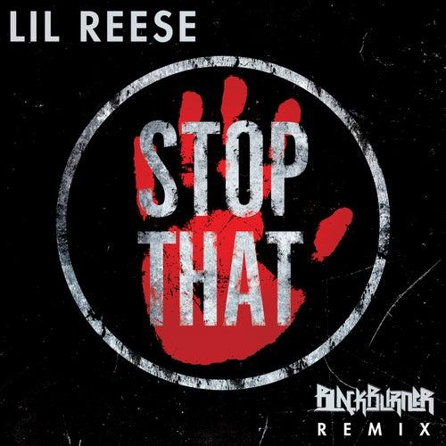 Stop That (Blackburner Remix) von Lil Reese