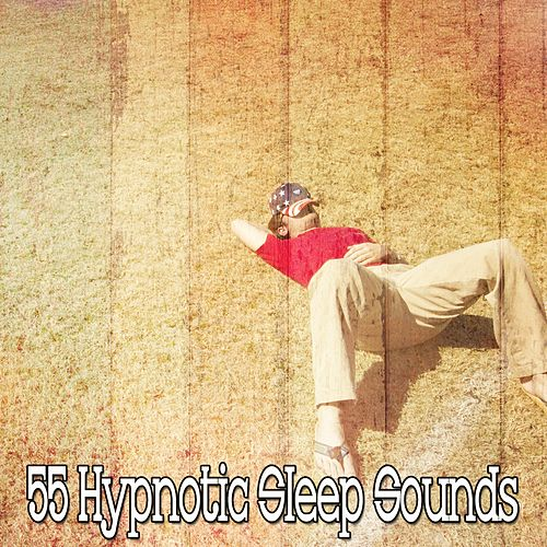 55 Hypnotic Sleep Sounds by Relaxing Spa Music