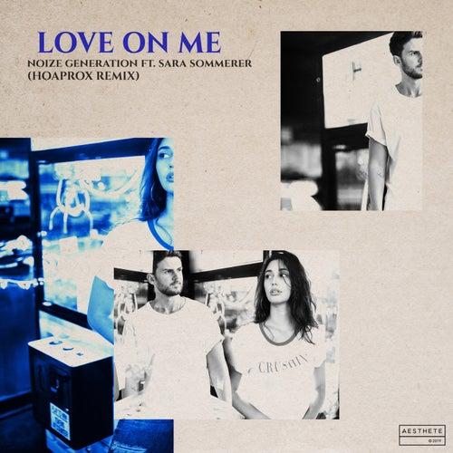 Love On Me (Hoaprox Remix) de Noize Generation
