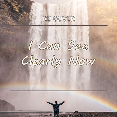 I Can See Clearly Now (Unplugged) by Recover