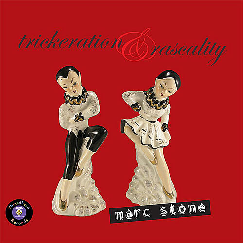 Trickeration & Rascality by Marc Stone